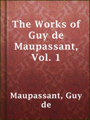 cover image of The Works of Guy de Maupassant, Vol. 1