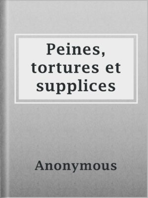 cover image of Peines, tortures et supplices