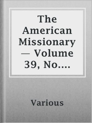 cover image of The American Missionary — Volume 39, No. 03, March, 1885