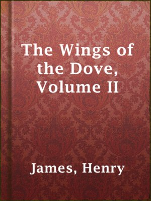 cover image of The Wings of the Dove, Volume II