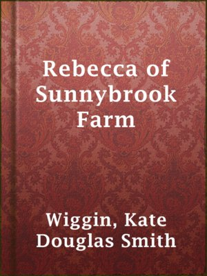 cover image of Rebecca of Sunnybrook Farm