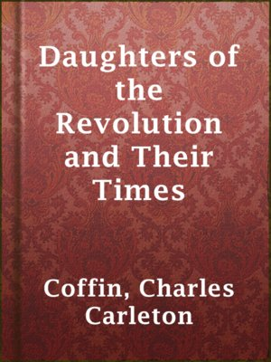 cover image of Daughters of the Revolution and Their Times