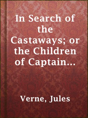 cover image of In Search of the Castaways; or the Children of Captain Grant