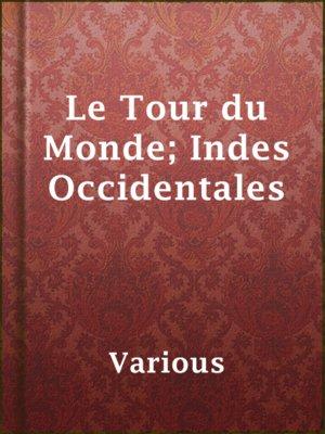 cover image of Le Tour du Monde; Indes Occidentales