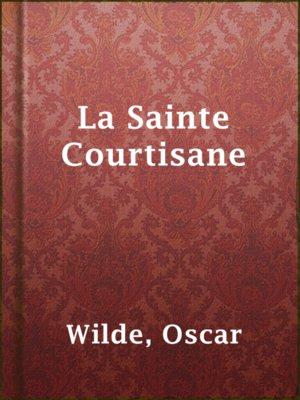 cover image of La Sainte Courtisane