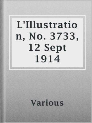 cover image of L'Illustration, No. 3733, 12 Sept 1914