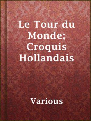 cover image of Le Tour du Monde; Croquis Hollandais