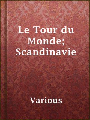 cover image of Le Tour du Monde; Scandinavie