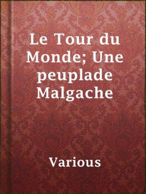 cover image of Le Tour du Monde; Une peuplade Malgache