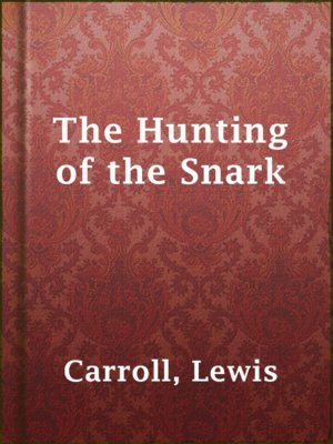 cover image of The Hunting of the Snark