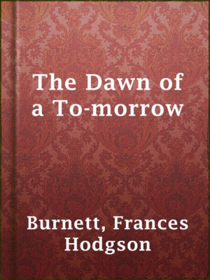 cover image of The Dawn of a To-morrow