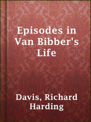 cover image of Episodes in Van Bibber's Life