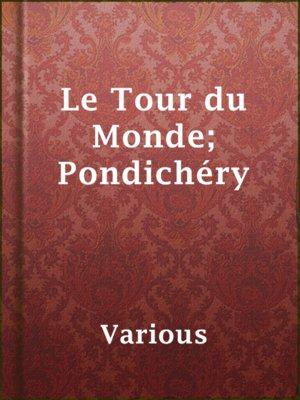 cover image of Le Tour du Monde; Pondichéry