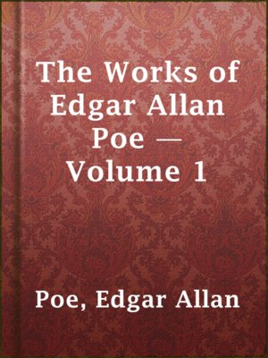 cover image of The Works of Edgar Allan Poe — Volume 1