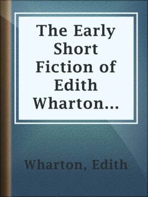 cover image of The Early Short Fiction of Edith Wharton — Part 1