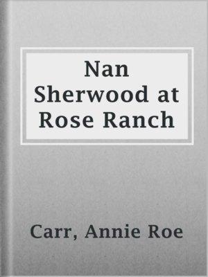 cover image of Nan Sherwood at Rose Ranch