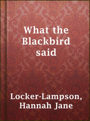 cover image of What the Blackbird said