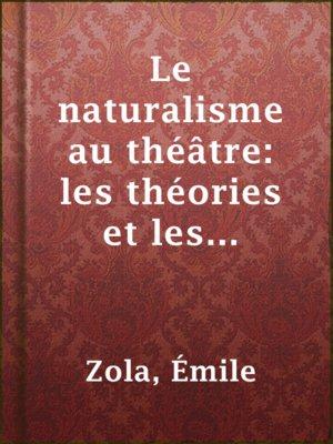 cover image of Le naturalisme au théâtre: les théories et les exemples3