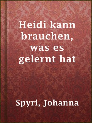cover image of Heidi kann brauchen, was es gelernt hat