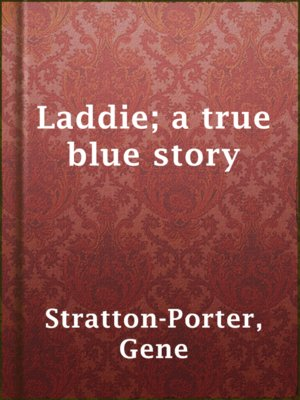cover image of Laddie; a true blue story