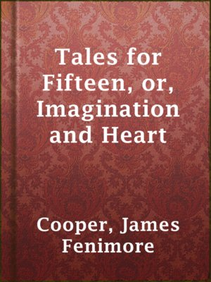 cover image of Tales for Fifteen, or, Imagination and Heart