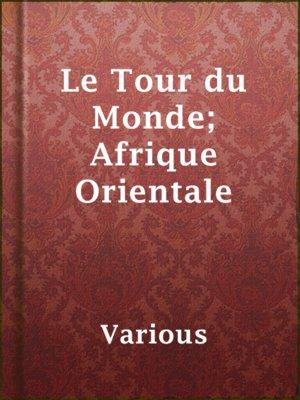 cover image of Le Tour du Monde; Afrique Orientale