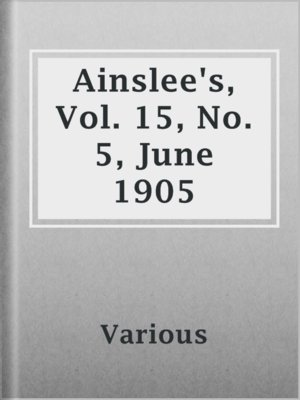 cover image of Ainslee's, Vol. 15, No. 5, June 1905