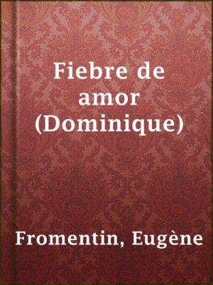 cover image of Fiebre de amor (Dominique)