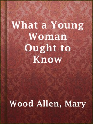 cover image of What a Young Woman Ought to Know