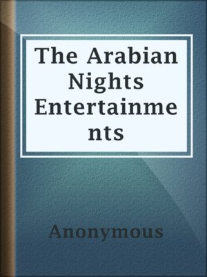 cover image of The Arabian Nights Entertainments