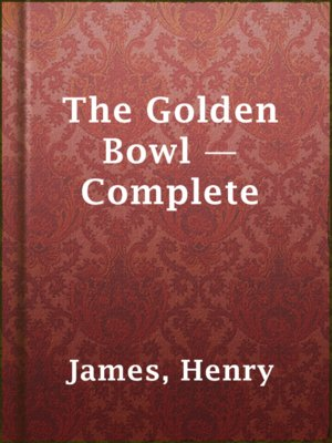 cover image of The Golden Bowl — Complete
