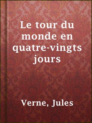 cover image of Le tour du monde en quatre-vingts jours