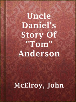 "cover image of Uncle Daniel's Story Of ""Tom"" Anderson"
