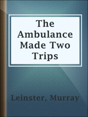 cover image of The Ambulance Made Two Trips