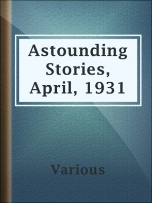 cover image of Astounding Stories,  April, 1931
