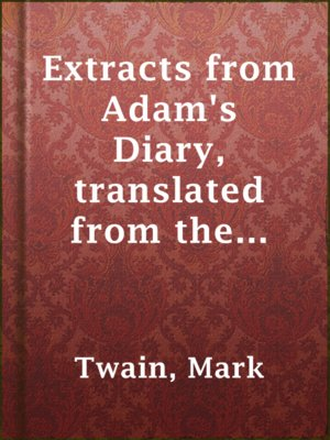 cover image of Extracts from Adam's Diary, translated from the original ms.