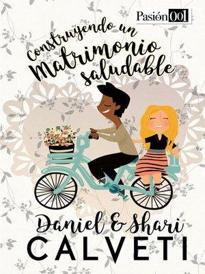 cover image of Construyendo Un Matrimonio Saludable