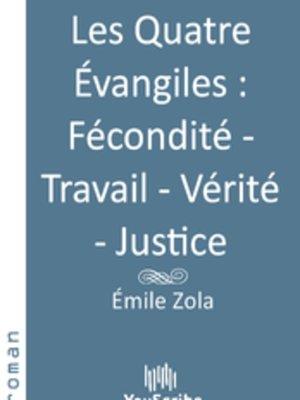 cover image of Les Quatre Évangiles Fécondité - Travail - Vérité - Justice