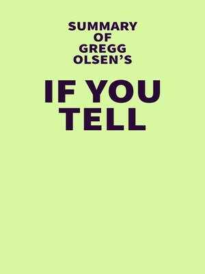 cover image of Summary of Gregg Olsen's If You Tell