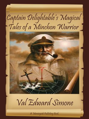 cover image of Captain Delightable's Magical Tales of a Minchon Warrior