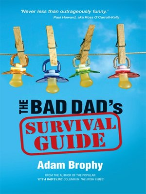 cover image of The Bad Dad's Survival Guide