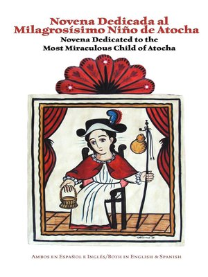 cover image of Novena Dedicated to the Most Miraculous Child of Atocha