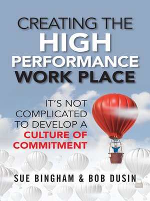 cover image of Creating the High Performance Work Place