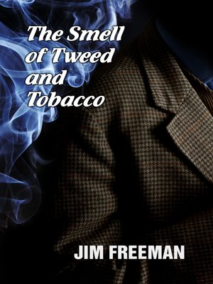 cover image of The Smell of Tweed and Tobacco