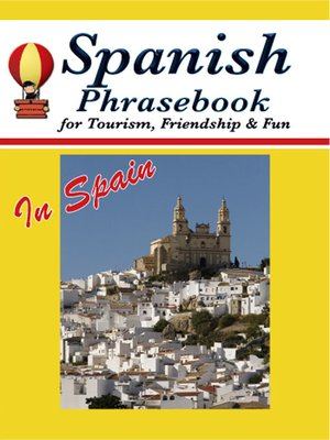 cover image of Spanish Phrasebook for Tourism, Friendship & Fun in Spain