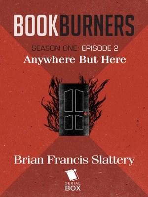 cover image of Anywhere But Here (Bookburners Season 1 Episode 2)