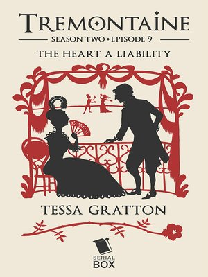 cover image of The Heart a Liability (Tremontaine Season 2 Episode 9)