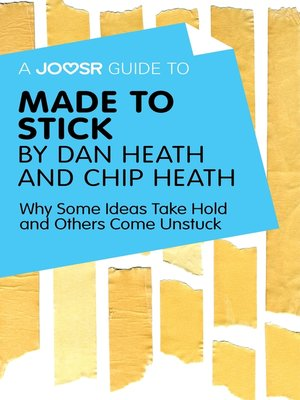 cover image of A Joosr Guide to... Made to Stick by Dan Heath and Chip Heath