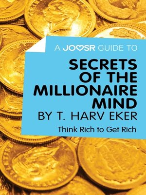 cover image of A Joosr Guide to... Secrets of the Millionaire Mind by T. Harv Eker