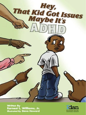 cover image of Hey, That Kid Got Issues Maybe It's AdHd